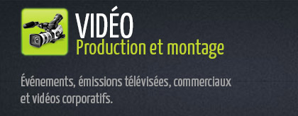 Production et montage vid�o